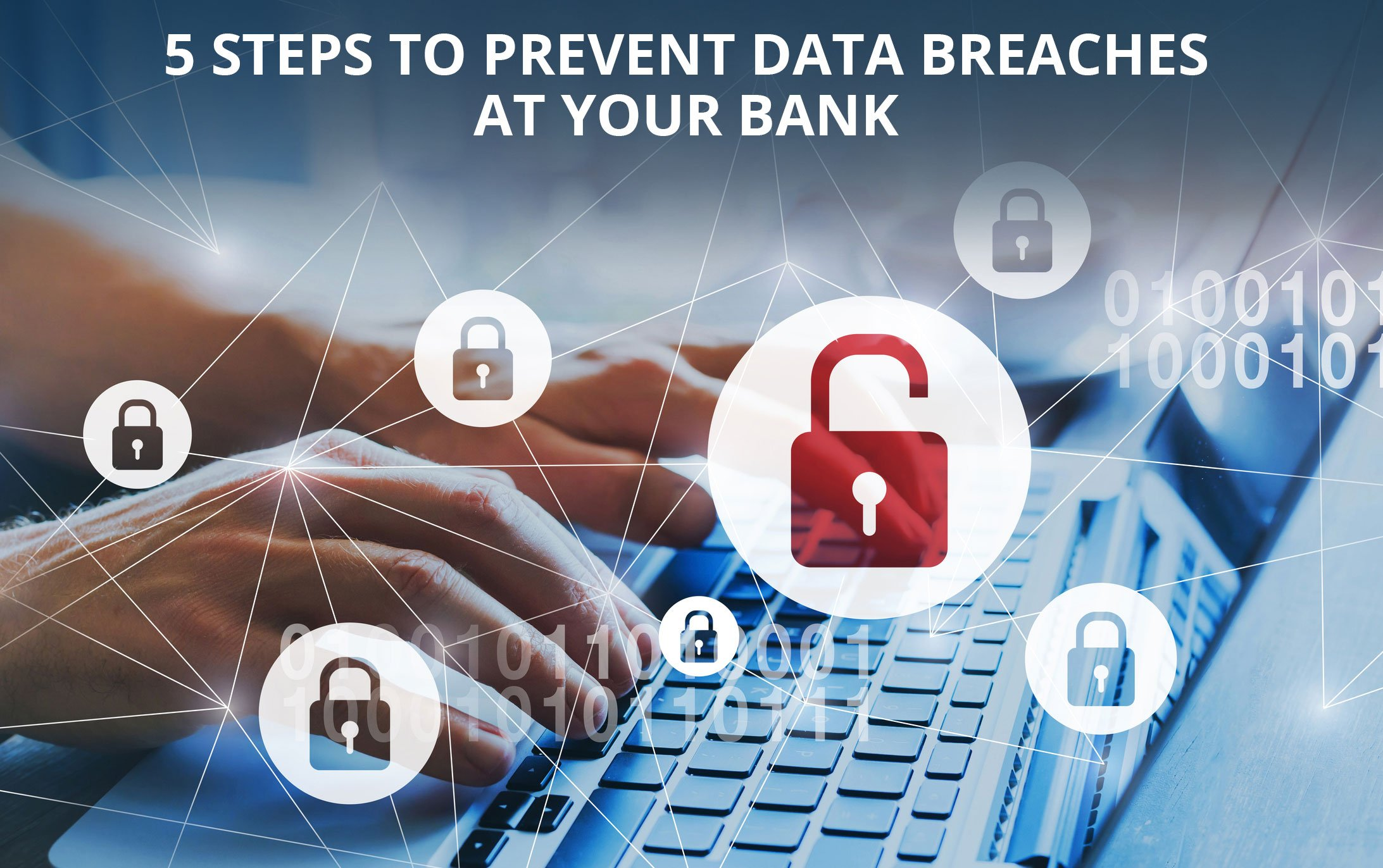 5 Steps To Prevent Data Breaches At Your Bank